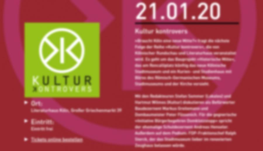 Veranstaltung: Kultur Kontrovers - Braucht Köln eine neue Mitte?
